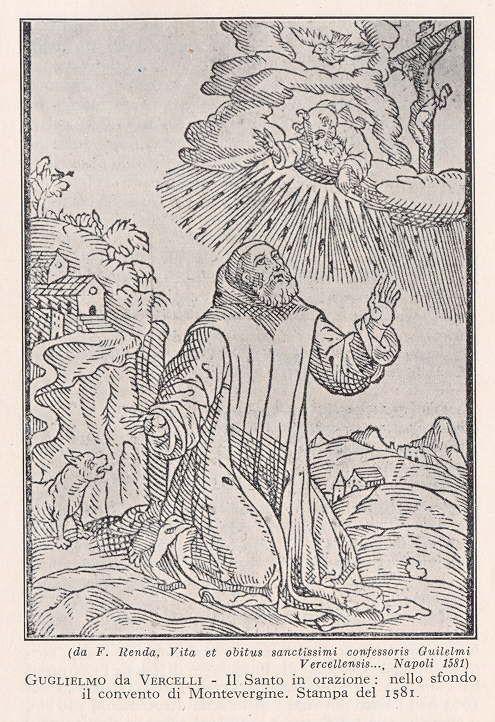 Guglielmo da Vercelli, nato nel  1085 da famiglia nobile, rimasto orfano in gioventù, a 15 anni anddò in pellegrinaggio a Santiago