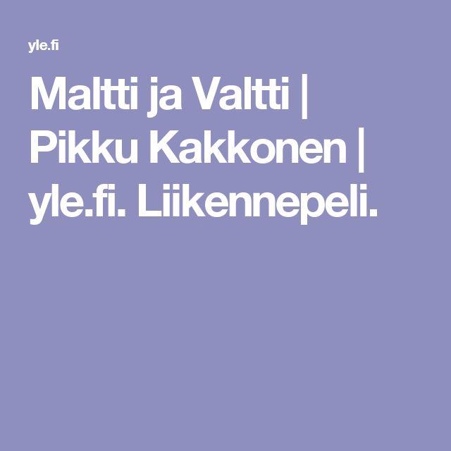 Maltti ja Valtti | Pikku Kakkonen | yle.fi. Liikennepeli.
