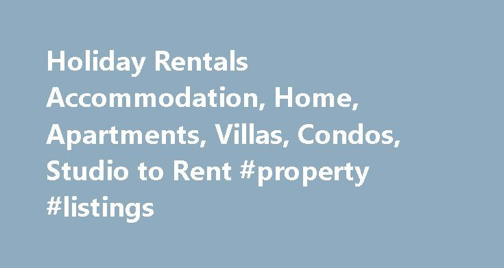 Holiday Rentals Accommodation, Home, Apartments, Villas, Condos, Studio to Rent #property #listings http://rentals.remmont.com/holiday-rentals-accommodation-home-apartments-villas-condos-studio-to-rent-property-listings/  #find rental # Popular Destinations About HolidayRentals.com HolidayRentals.com continues to dominate the holiday rental marketplace by connecting visitors with property owners and managers, offering spectacular range of state of the art amenities, incredible comfort and…