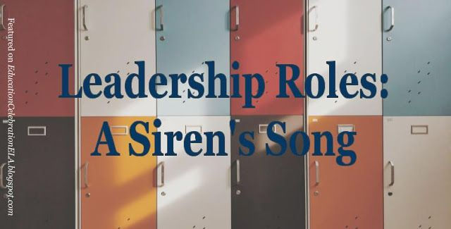 Education Celebration: Leadership Roles: A Siren's Song