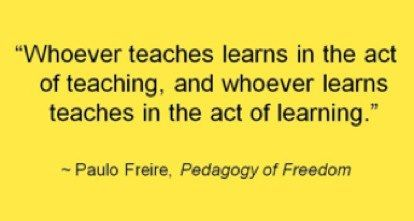 Paulo Freire: Whoever teaches... Whoever learns...