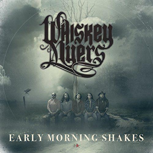Whiskey Myers - Early Morning Shakes