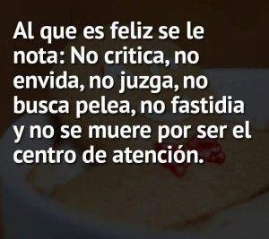 Al que es feliz se le nota, no critica, no envidia, no juzga