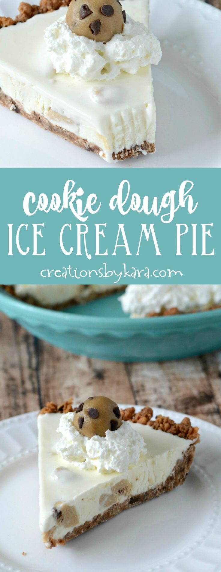 Recipe for Chocolate Chip Cookie Dough Ice Cream Pie - if you love cookie dough, you must try this dessert! Perfect for cookie dough fans. from creationsbykara.com