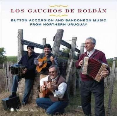 Los Gauchos De Roldan - Button Accordion and Bandoneon: Music from Northern Uruguay