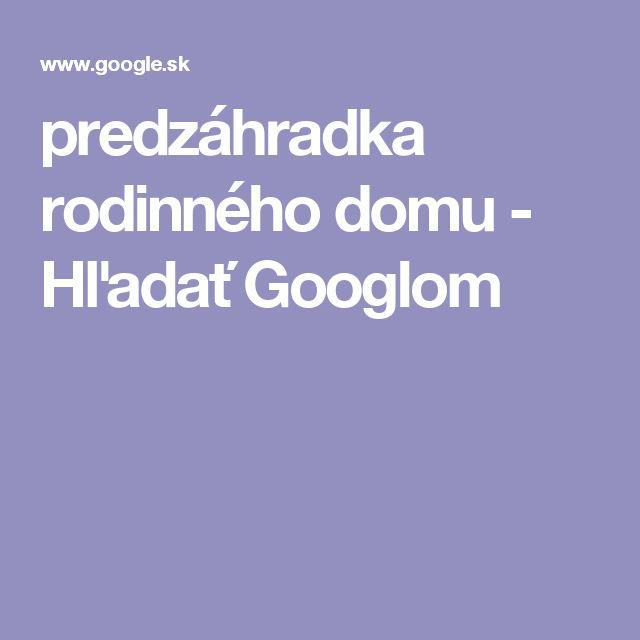 predzáhradka rodinného domu - Hľadať Googlom