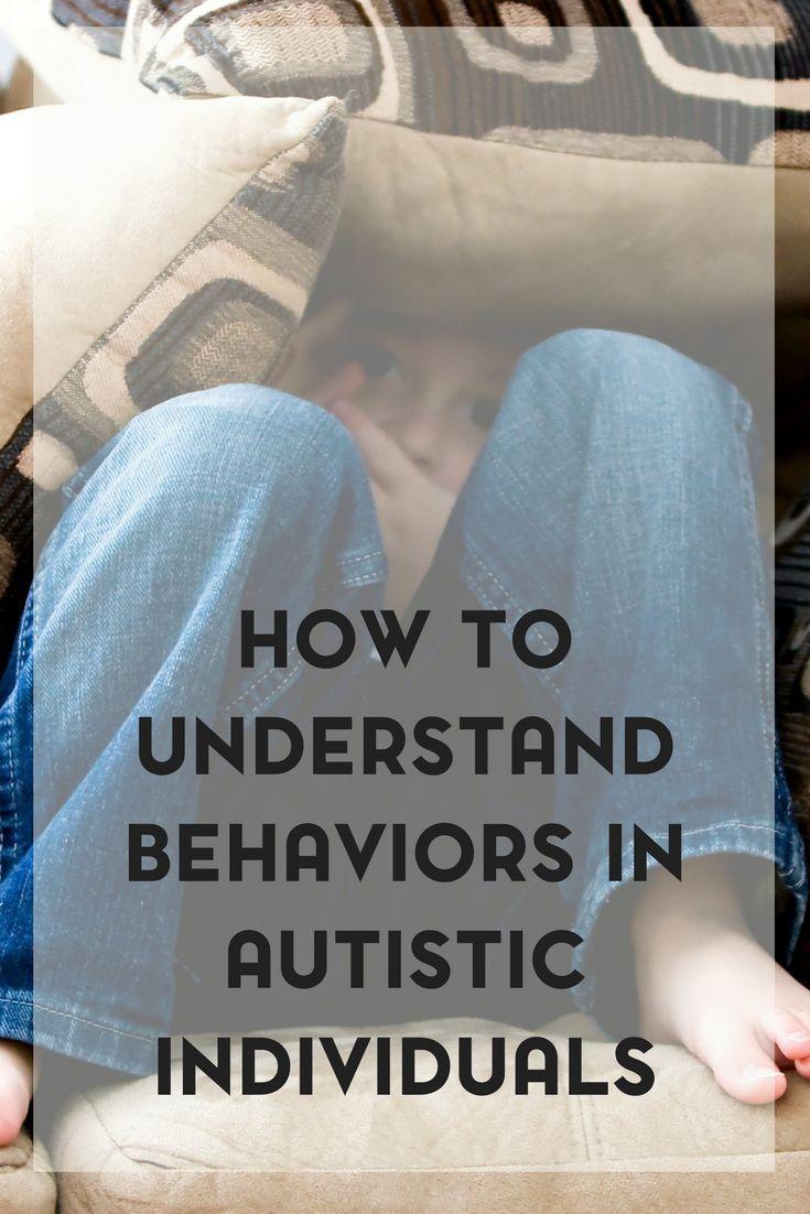 Behavior in autistic children is different. Here's how to understand behaviors in autistic children.