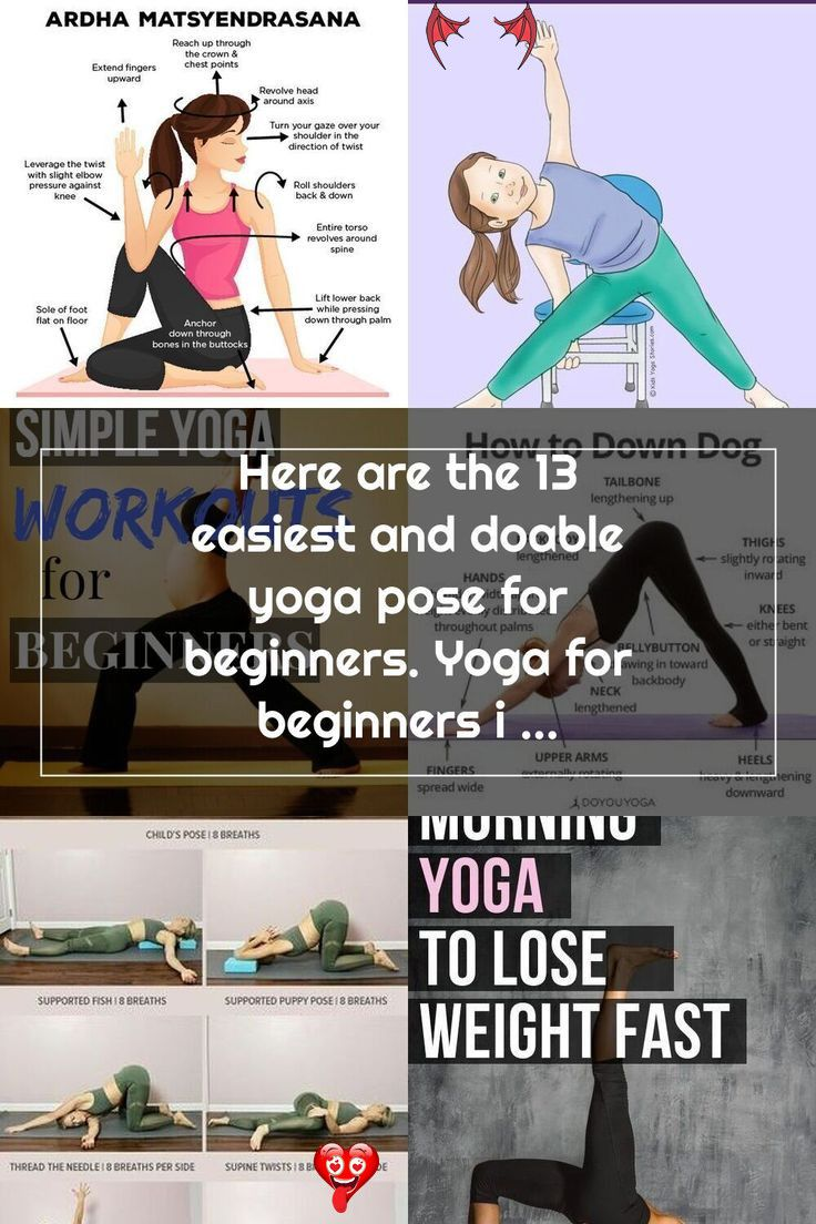 Here Are The 13 Easiest And Doable Yoga Pose For Beginners Yoga For Beginners Is A Must To Keep Them Fit Yoga Brings Flexibility It Has Simple Yoga Poses For
