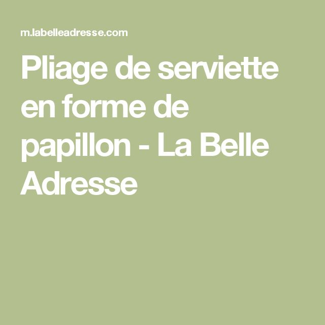 Best 20 pliage serviette papier facile ideas on pinterest serviettes plia - Pliage de serviette original ...