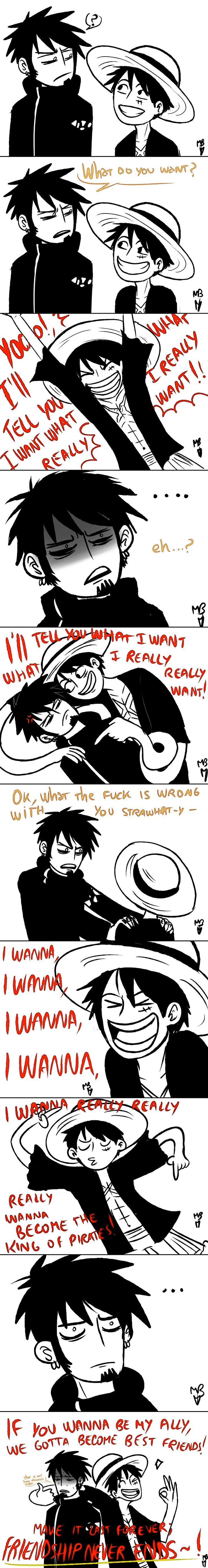 """Luffy and Law this made me laugh till I was crying xD funny thing is that I can imagine this happening xD law looks so terrified like """"what did I get myself in?!"""" And I love luffy :)"""