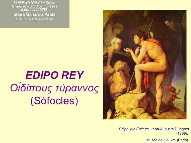 EDIPO REY Oι̉δίπoυς τύραννoς (Sófocles) Elena Gallardo Paúls. Una gran explicación de la tragedia más famosa de Sófocles ...
