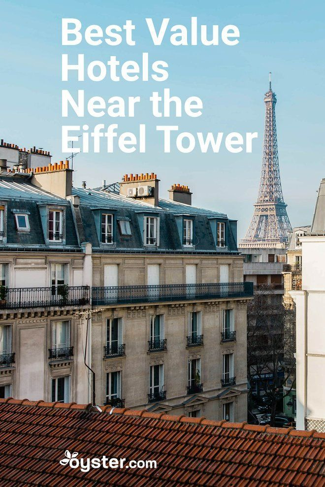 The 6 Best Value Hotels Near The Eiffel Tower Paris France