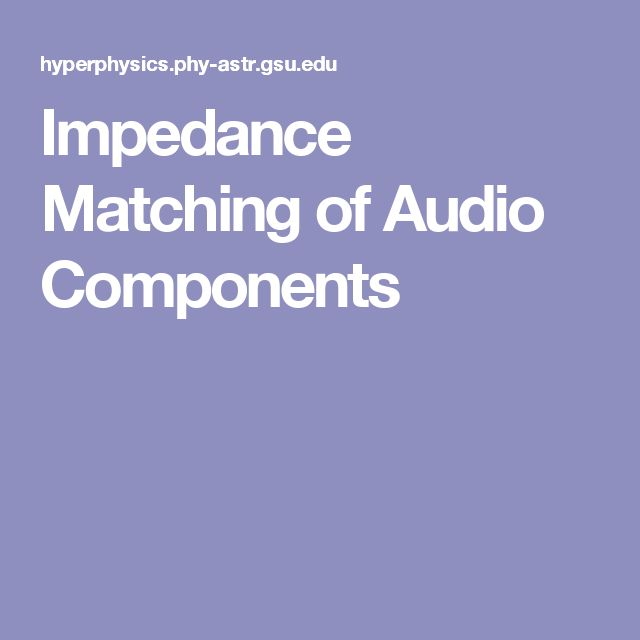 Impedance Matching of Audio Components