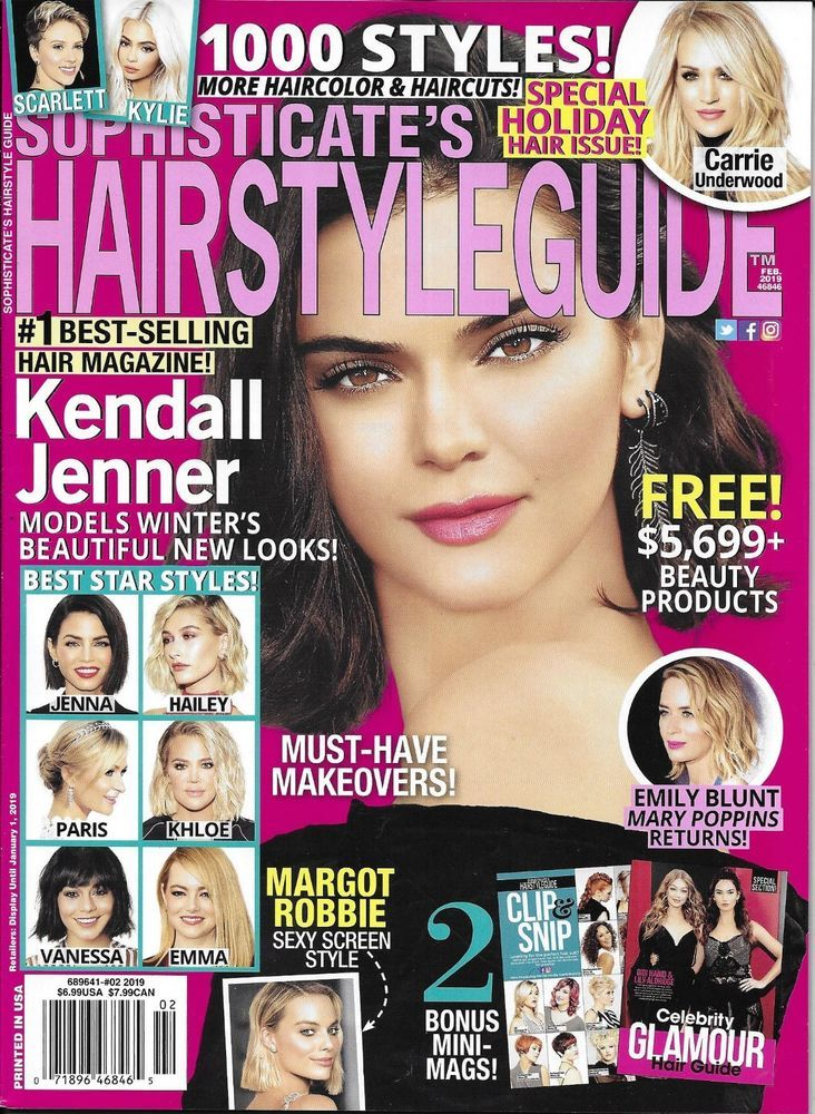 Sophisticates Hairstyle Magazine Kendall Jenner Margot Robbie Makeovers 2019 Hair Sophisticated