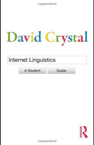 Internet Linguistics: A Student Guide by David Crystal, http://www.amazon.com/dp/0415602718/ref=cm_sw_r_pi_dp_P3mbrb0EFTD3B