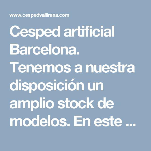 Cesped artificial Barcelona. Tenemos a nuestra disposición un amplio stock de modelos. En este vídeo explicamos cómo colocar los rollos de césped. Visita www.cespedvallirana.com
