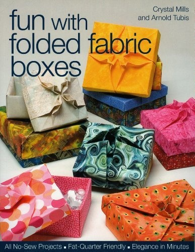 Fun with Folded Fabric Boxes: All No-Sew Projects  Fat-Quarter Friendly  Elegance in Minutes by Crystal Mills, http://www.amazon.com/dp/1571203990/ref=cm_sw_r_pi_dp_hdxQqb0VEFG50
