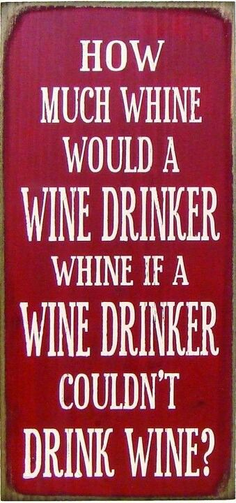 I think we would have a LOT of Whine!
