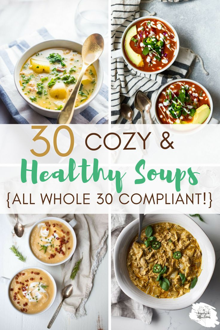 As the weather cools off, it's perfect for some body-warming, cozy soups! Here are 30 soup recipes that are healthy - and all are Whole 30 compliant!