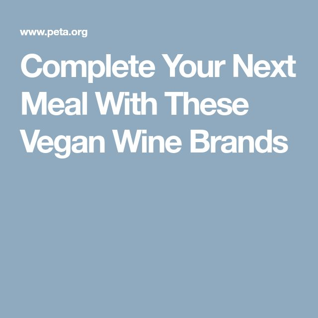 Complete Your Next Meal With These Vegan Wine Brands