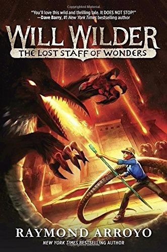 Will Wilder #2: The Lost Staff of Wonders (New Hardcover) by Raymond Arroyo