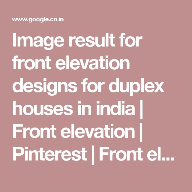 Image result for front elevation designs for duplex houses in india | Front elevation | Pinterest | Front elevation designs, Duplex house and Front elevation