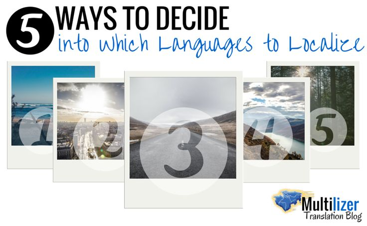 5 ways to decide into which languages to localize - Multilizer Translation Blog