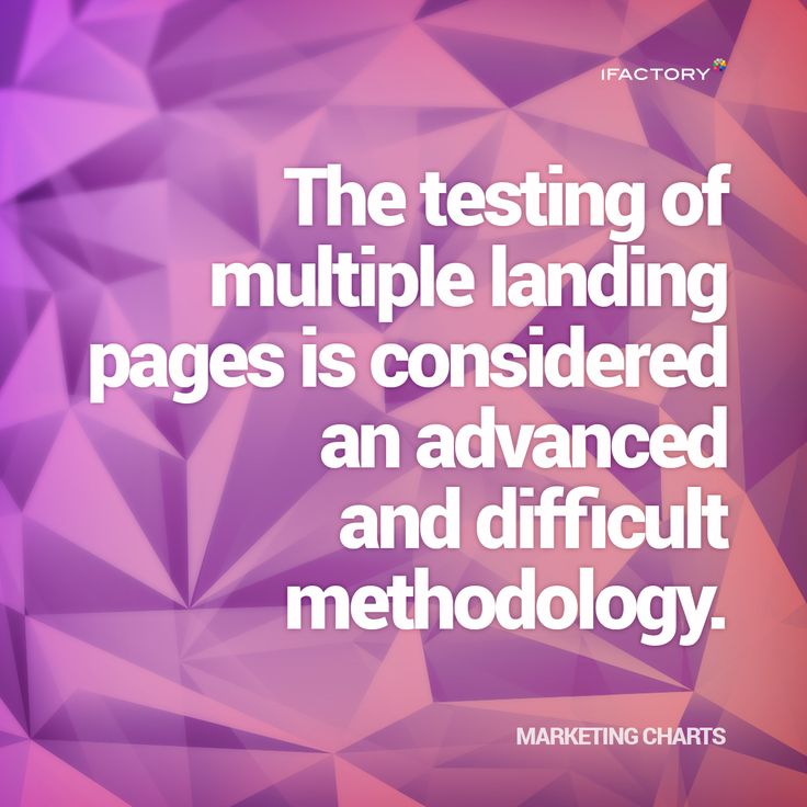 The testing of multiple landing pages is considered an advanced and difficult methodology. #landingpage #statistics #website #seo #optimisation #iFactory #ifactorydigital #facts #stats