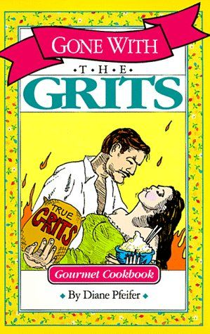 Gone With the Grits Grits Cookbook *** More info could be found at the image url.