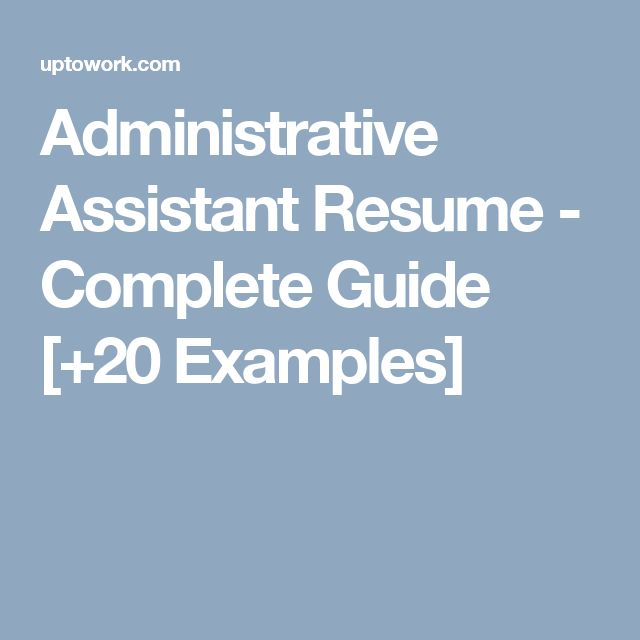 Administrative Assistant Resume - Complete Guide [+20 Examples]