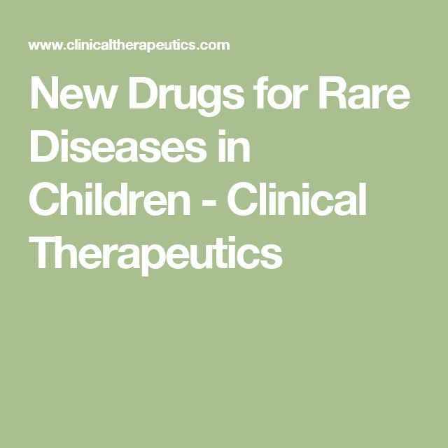 New Drugs for Rare Diseases in Children - Clinical Therapeutics