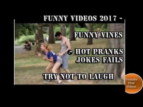 Funny videos 2017    Hot Pranks JOKES Fails