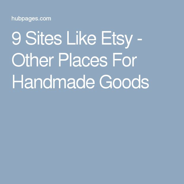 9 Sites Like Etsy - Other Places For Handmade Goods