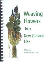 Weaving Flowers from New Zealand Flax (New edition available)