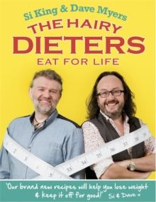 The Hairy Dieters Eat for Life : How to Love Food, Lose Weight and Keep it Off…