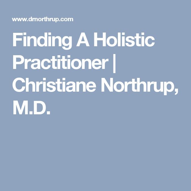 Finding A Holistic Practitioner | Christiane Northrup, M.D.