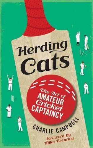 Book: Herding Cats: The Art Of Amateur Cricket Captaincy