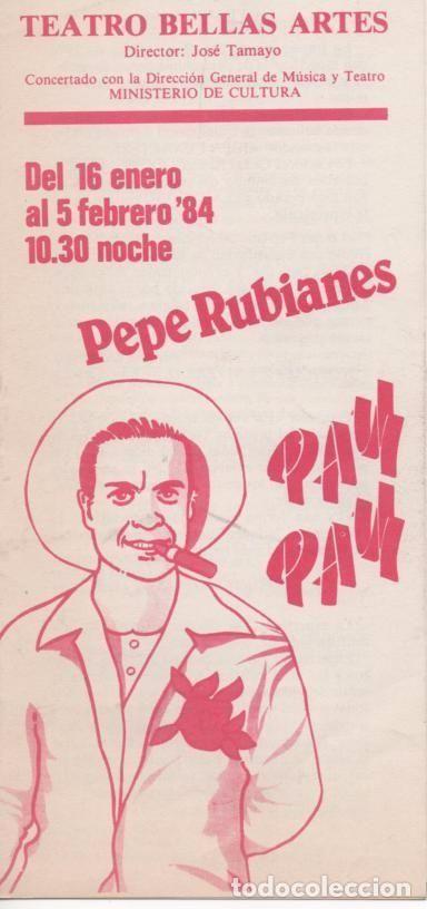 PROGRAMA DE MANO PEPE RUBIANES PAY-PAY y BUFA PLANETES LA VIU-VIU TEATRO BELLAS ARTES MADRID 1983