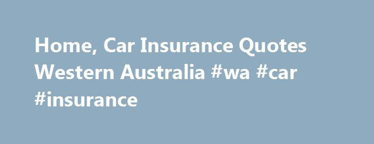 Home, Car Insurance Quotes Western Australia #wa #car #insurance http://hong-kong.nef2.com/home-car-insurance-quotes-western-australia-wa-car-insurance/  # SGIO is a provider of car insurance. motorcycle insurance. home insurance. business insurance. travel insurance. boat insurance and caravan insurance in WA. Get your insurance quotes today. For insurance in other states and territories visit NRMA Insurance in NSW, QLD, ACT TAS, or SGIC in SA. SGIO is part of the Insurance Australia Group…