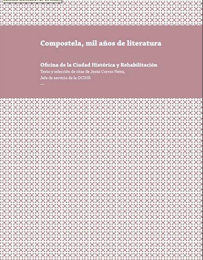 """O libro """"Compostela, mil anos de literatura"""" recolle todas as citas e textos dos grandes autores da literatura universal sobre a cidade de Santiago e o Camiño, dentro do proxecto do Paseo Literario da cidade."""