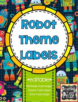 robot themed labels in three different shapes....plus editable....organize and label everything!