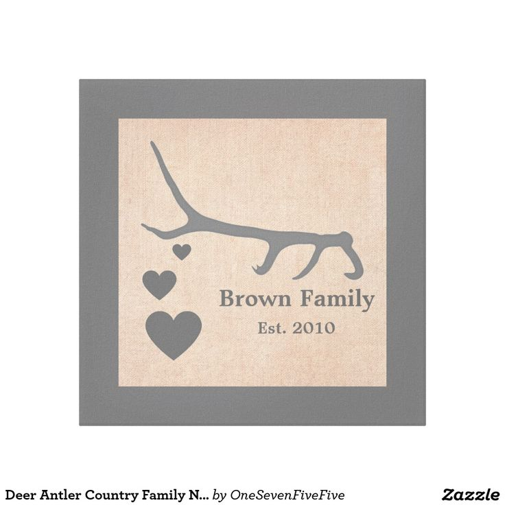 Deer Antler Country Family Name Burlap Print Display that special moment in a unique way with this canvas print. Design features a single deer antler above several hearts on a burlap printed background framed in grey. Two lines of text can be easily customized to include names, wedding dates, birth dates, or anything you desire!