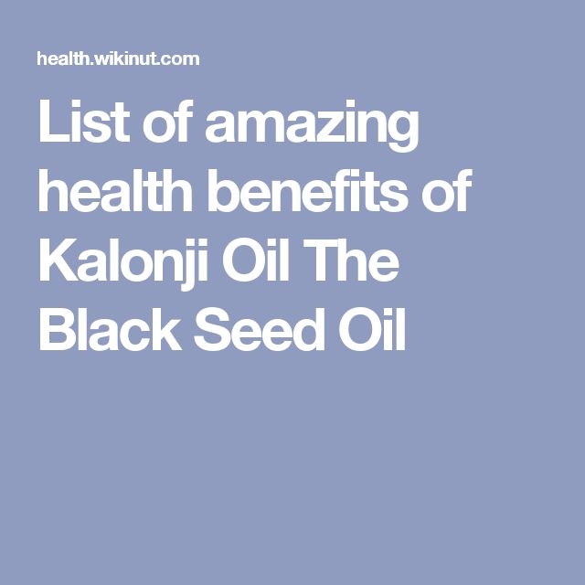List of amazing health benefits of Kalonji Oil The Black Seed Oil