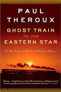 Ghost Train to the Eastern Star by Paul Theroux | This shit makes me cry it's so awesome. Read it!