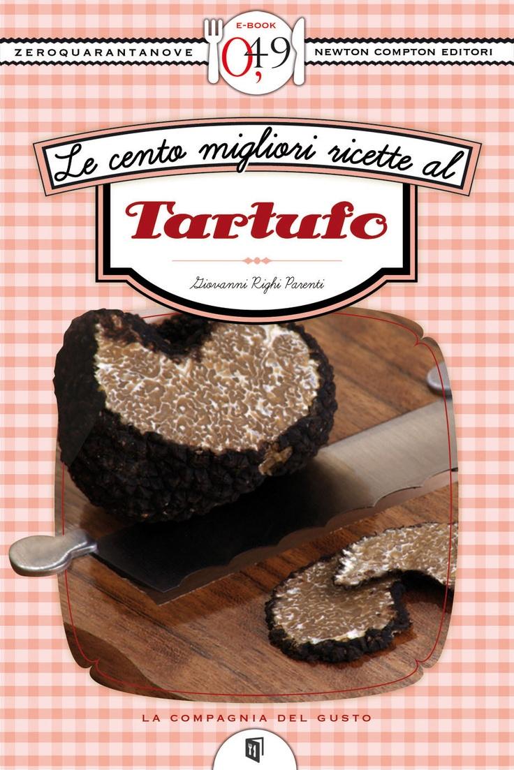 http://ebookstore.newtoncompton.com/le-cento-migliori-ricette-al-tartufo