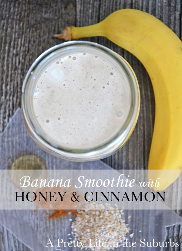 A Pretty Life in the Suburbs: Banana Smoothies with Honey & Cinnamon
