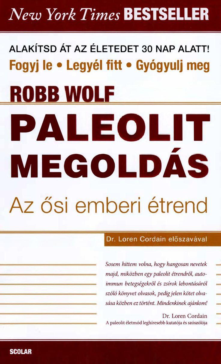 Paleolit megoldas az osi emberi etrend(robb wolf) 2012