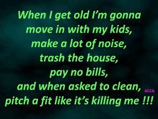 .Old Age, Laugh, Poetic Justice, The Plans, Hope Quotes, Funny Stuff, Humor, Things, 4 Kids