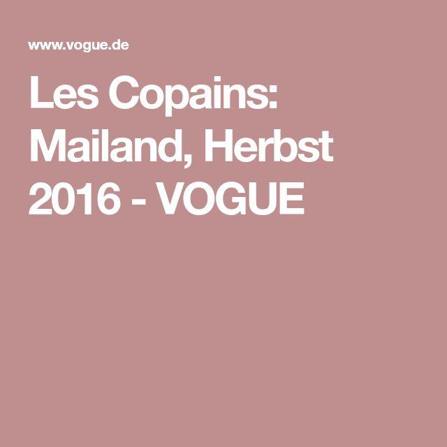 Les Copains: Mailand, Herbst 2016 - VOGUE