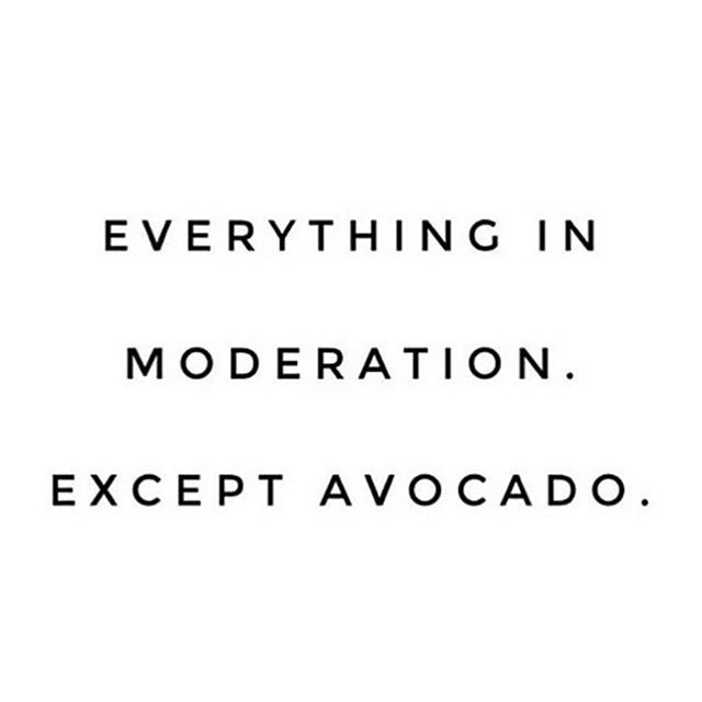 • confession, I ate 2 avocados today.
